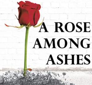 Rose Among Ashes
